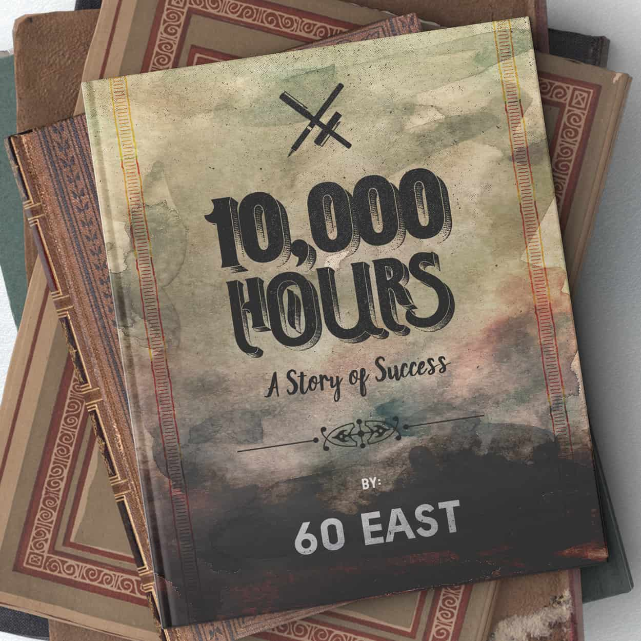 60 east - 10000 hours (a story of success) - album art design